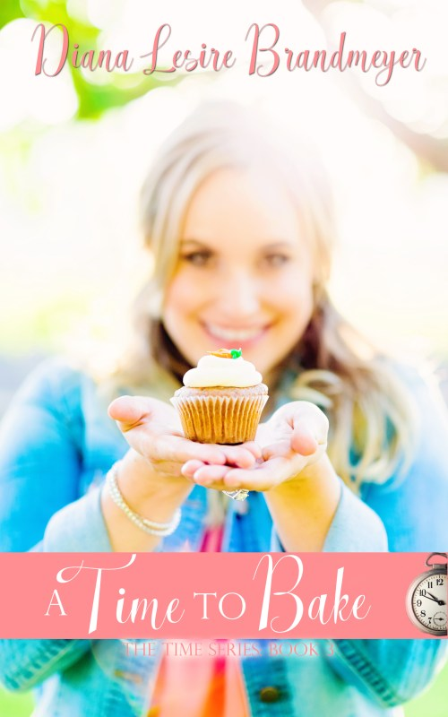 A Time to Bake (The Time Series Book 3)