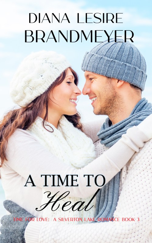 A Time to Heal: Silverton Lake Romance (Time for Love Series Book 3)