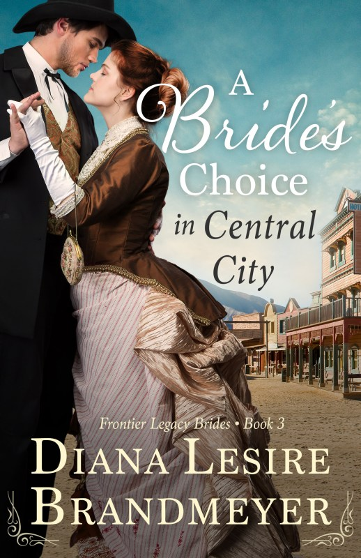 A Bride's Choice in Central City Frontier Legacy Brides Book 3