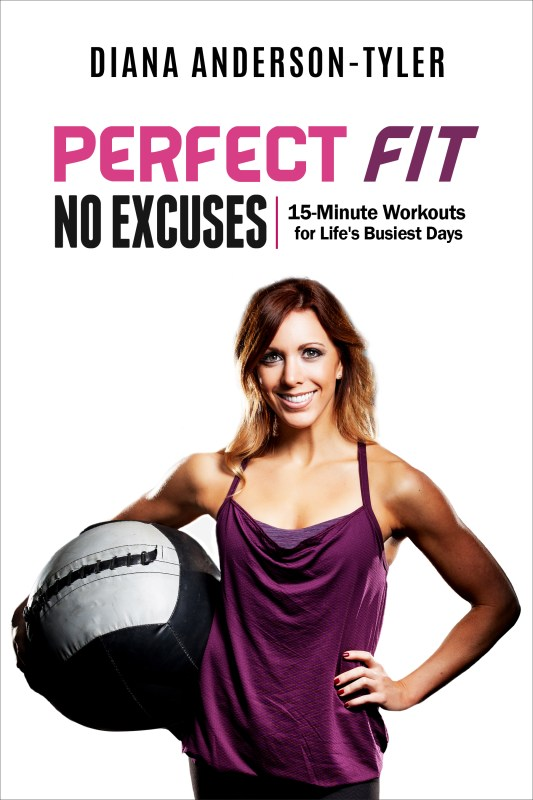 Perfect Fit No Excuses: 15-Minute Workouts for Life's Busiest Days