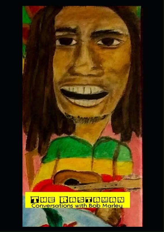 The Rastaman: Conversations with Bob Marley
