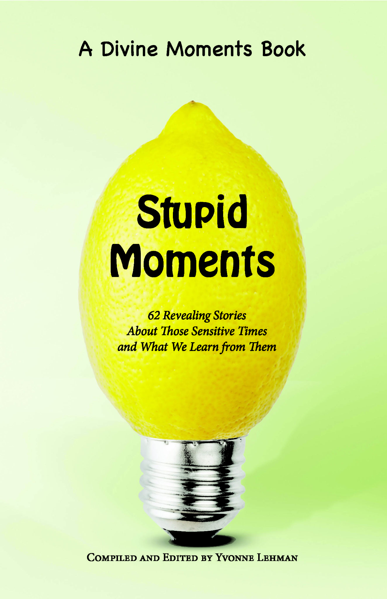 Lessons Learned from Stupid Moments