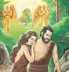 Adam and Eve were exiled from the Garden of Eden and presence of God for their sin