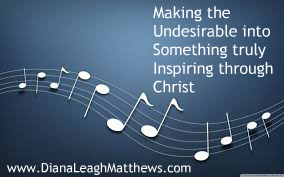 MUSIC: Making the undesirable into something truly inspiring through Christ
