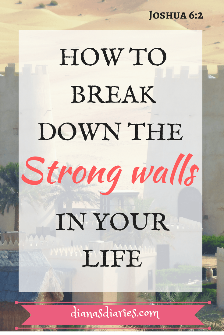 How to Break down he Strong walls in your life