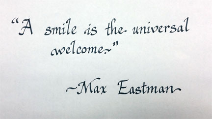 A smile is the universal welcome. Max Eastman