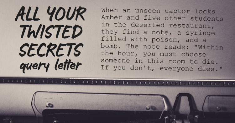 The Query Letter for All Your Twisted Secrets