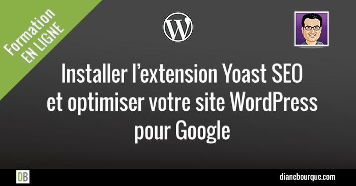 Installer Yoast SEO et optimiser WordPress pour Google
