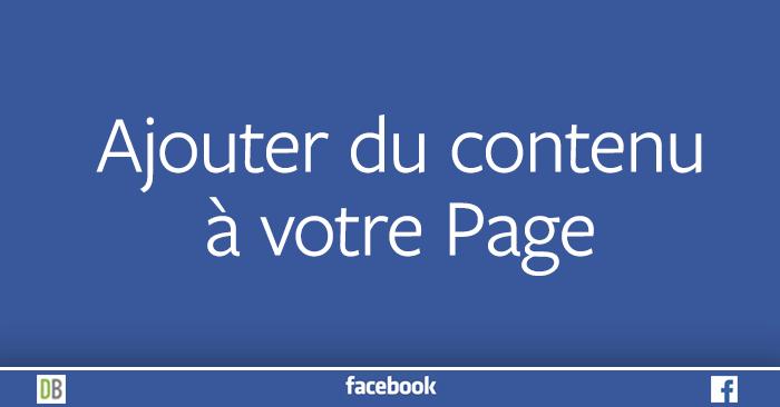 Ajouter du contenu à votre Page Facebook