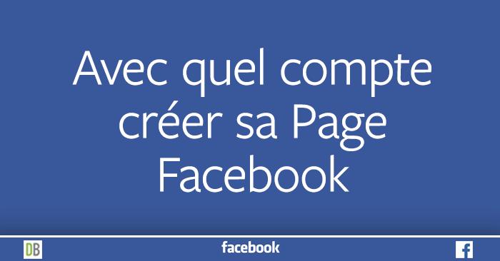 Avec quel compte créer sa Page Facebook