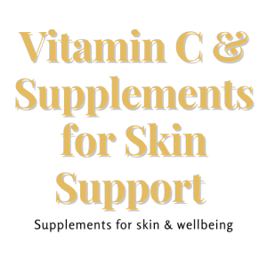 Vitamin C & Supplements for Healthy Skin