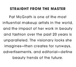 about pat mcgrath via sephora
