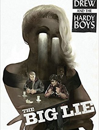 Nancy Drew and the Hardy Boys Big Lie