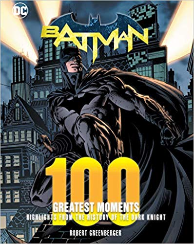Batman: 100 Greatest Moments
