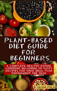 Plant Based Diet Guide for Beginners