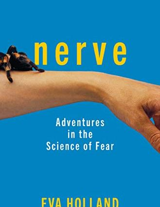 Nerve: Adventures in the Science of Fear