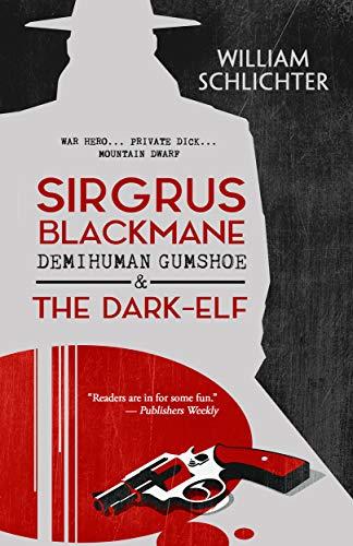 Sirgrus Blackmane Demihuman Gumshoe and The Dark-Elf