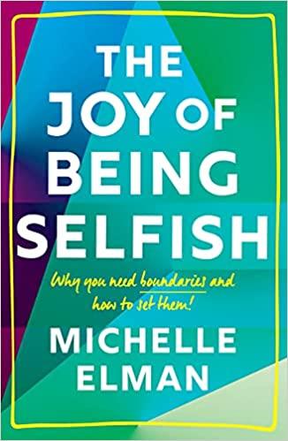 The Joy of Being Selfish