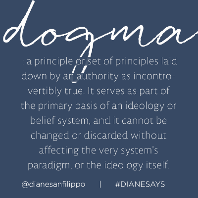 Monday Motivation: Dogma limits possibilities. | Diane Sanfilippo