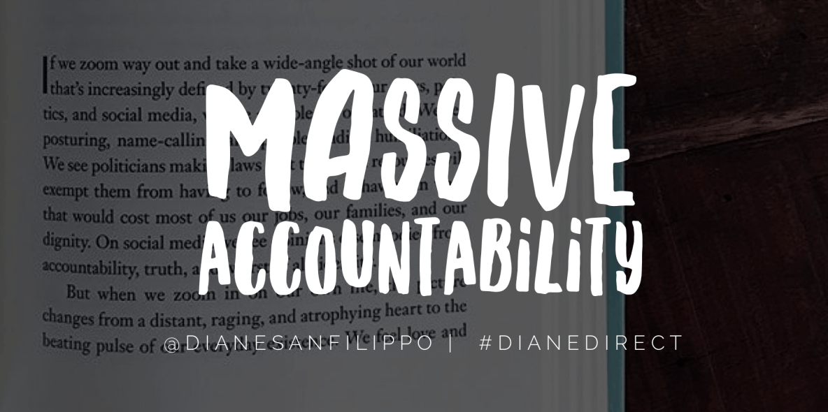 MASSIVE ACCOUNTABILITY #dianedirect