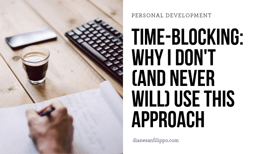 Time blocking: why I don't (and never will) use that approach. | Diane Sanfilippo
