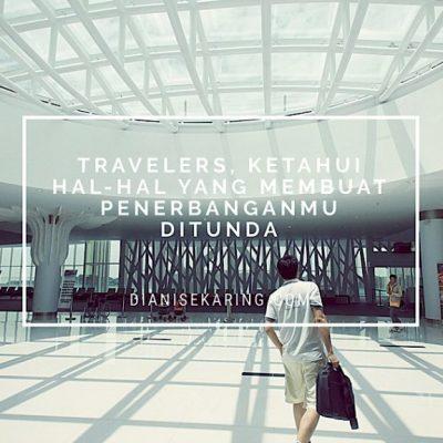 Travelers, Ketahui Hal-Hal yang Membuat Penerbanganmu Ditunda