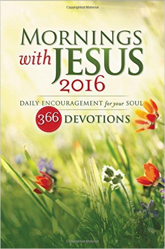 Mornings with Jesus 2016: Daily Encouragement for Your Soul