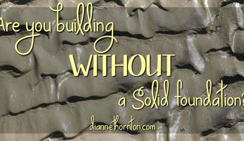 Are You Building WITHOUT a Solid Foundation?