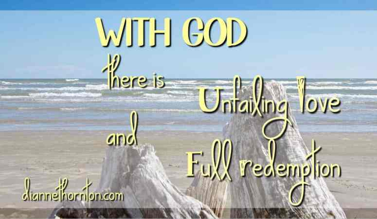 WITH The Lord, Is Unfailing Love And Full Redemption