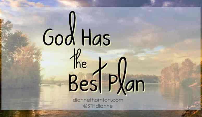 God Has The Best Plan