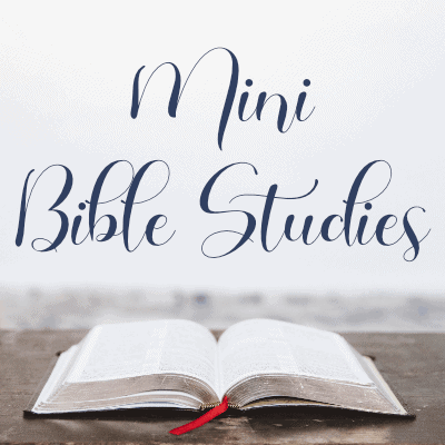 Mini Bible Studies