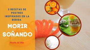 3 recetas de postres inspiradas en la bebida Morir Soñando
