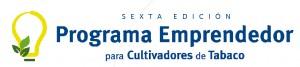 Sexta Edición Programa Emprendedor para Cultivadores de Tabaco