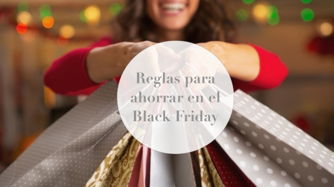 Reglas para ahorrar en el Black Friday