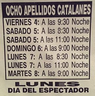 Días y Horario de ocho apellidos catalanes