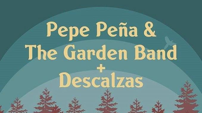 Pepe Peña & The Garden Band + Descalzas