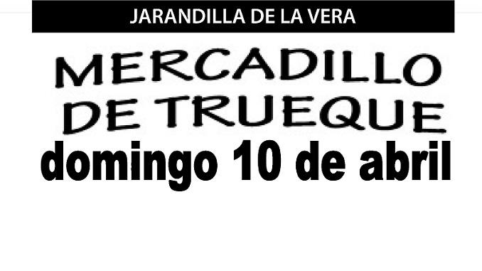 Domingo 10 Abril, Mercado de Trueque en Jarandilla de la Vera