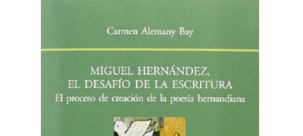 """""""Miguel Hernández: el desafío de la escritura"""""""