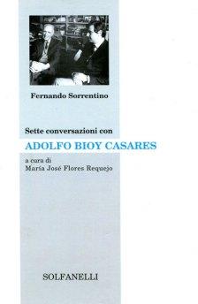 Fernando Sorrentino Sette conversazioni con Adolfo Bioy Casares