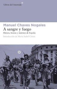 A sangre y fuego Héroes bestias y mártires de España
