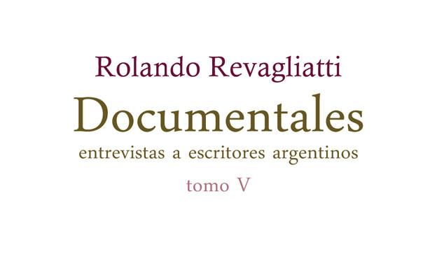 """""""Documentales V. Entrevistas a escritores argentinos"""" El final de una reivindicación interminable"""