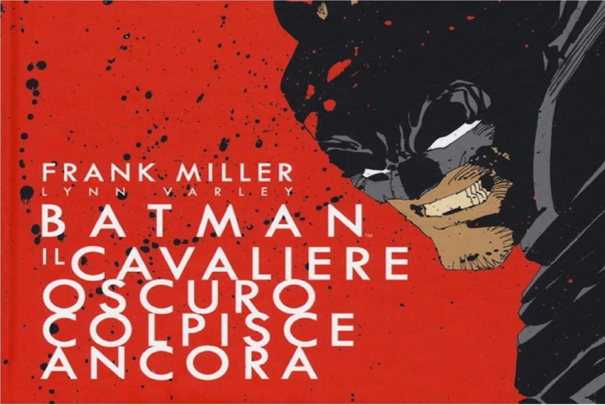 Il Cavaliere Oscuro colpisce ancora, il secondo capitolo della trilogia milleriana
