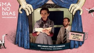 """Photo of Pinhal Novo recebe Festival Manobras com """"O Meu Amor Virá de Comboio"""""""