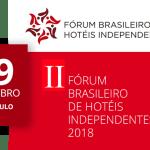 Abertas as inscrições para o 2º Fórum Brasileiro de Hotéis Independentes 2018