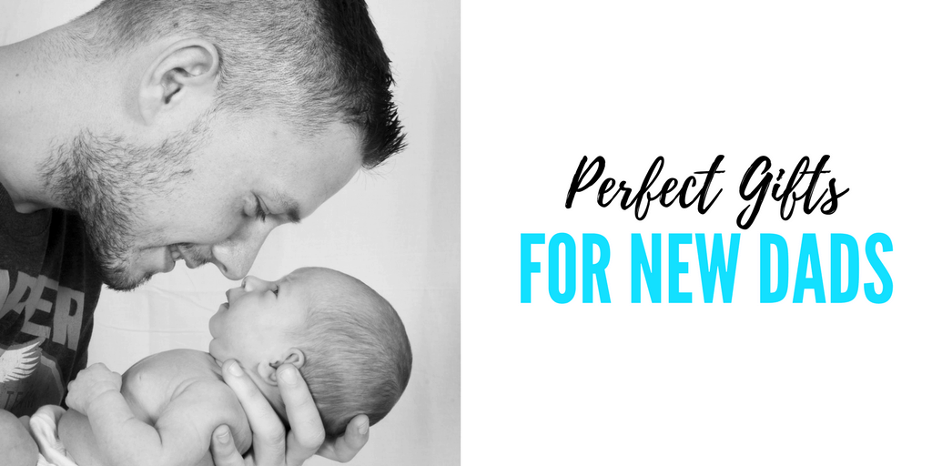 Perfect gifts for new dads