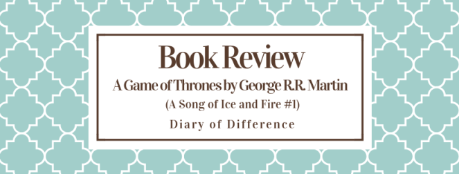 A Game of Thrones - George R.R. Martin Book Review ( A Song of Ice and Fire #1 ) book series books bestseller blog
