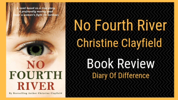 no fourth river Christine Clayfield book review blog diaryofdifference, diary of difference books book blog author writer novel