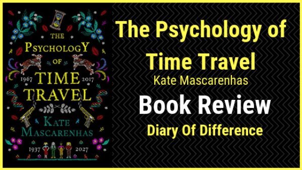 The Psychology of Time Travel Kate Mascarenhas book review books blog diary of difference diaryofdifference goodreads netgalley arc novel publisher crooked lane books penguin uk england amazon bookblog reading