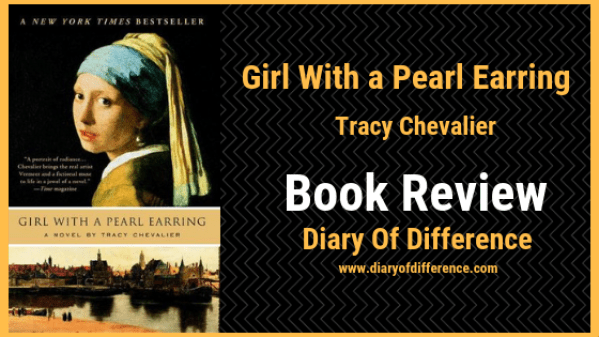girl with a pearl earring tracy chevalier diary of difference book review books vermeer johannes art painting