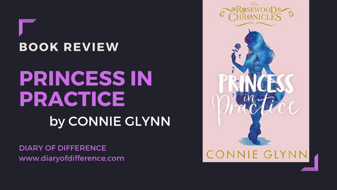 Book review princess in practice connie glynn rosewood chronicles diary of difference books netgalley goodreads love romance lgbt